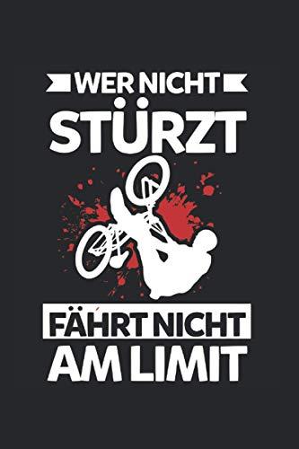 Wer Nicht Stürzt Fährt Nicht Am Limit: BMX Fahrrad Rad Stunts Notizbuch Tagebuch Liniert A5 6x9 Zoll Logbuch Planer Geschenk