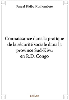 Connaissance dans la pratique de la sécurité sociale dans la province Sud-Kivu en R.D. Congo (French Edition)