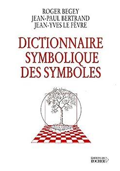 Paperback Dictionnaire symbolique des symboles (Beaux Livres) (French Edition) [French] Book