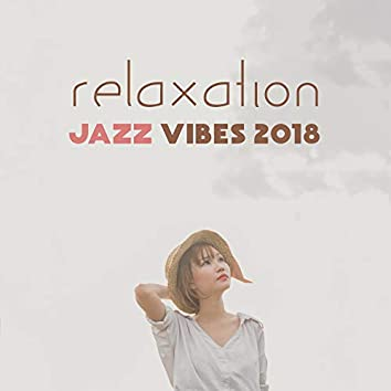 Relaxation Jazz Vibes 2018