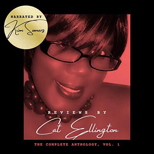Reviews by Cat Ellington: The Complete Anthology, Vol. 1 Audiobook By Cat Ellington cover art