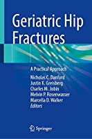 Geriatric Hip Fractures: A Practical Approach