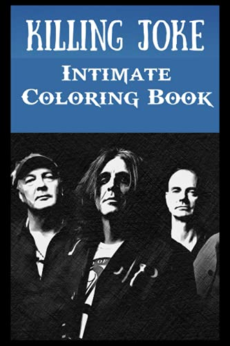 Intimate Coloring Book: Killing Joke Illustrations To Relieve Stress