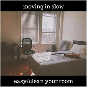 Easy / Clean Your Room