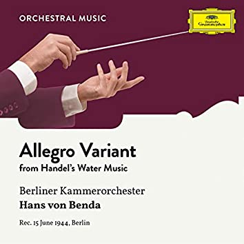 Handel: Water Music; Appendix: 11. Allegro (Variant in F Major)