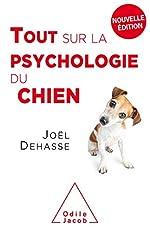 Tout sur la psychologie du chien (NE 2019) de Joël Dehasse