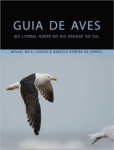 Guia de aves do Litoral Norte do Rio Grande do Sul