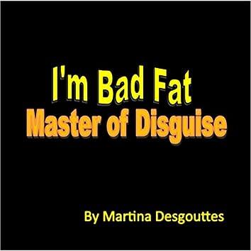 I'm Bad Fat