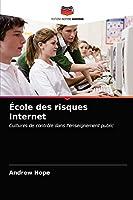 École des risques Internet: Cultures de contrôle dans l'enseignement public