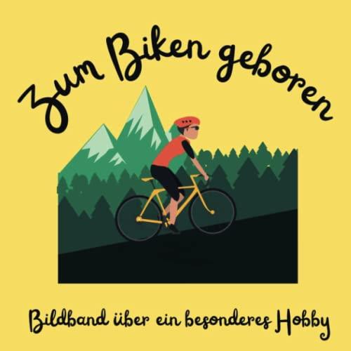Zum Biken geboren: Bildband über ein besonderes Hobby