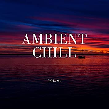 Ambient Chill, Vol. 01