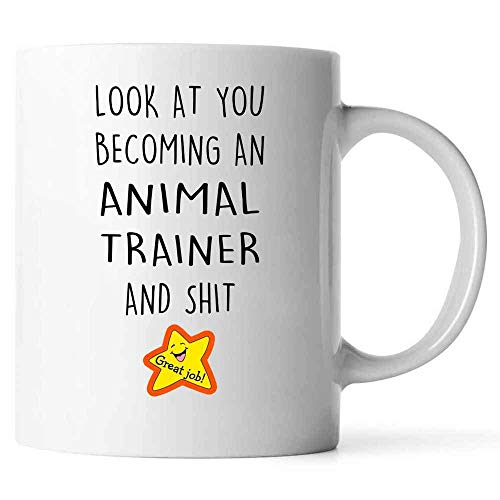 Congratulation Gift for Men Women Or Coworkers, Look at You Becoming an Animal Trainer Mug White Ceramic