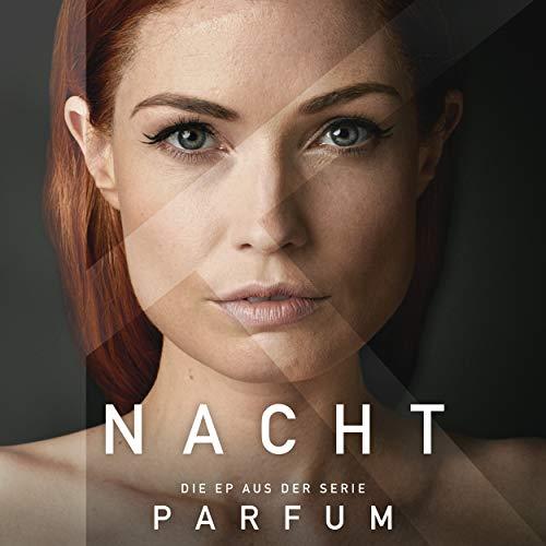 Nacht - EP (Aus Der Serie Parfum)