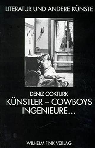 Künstler, Cowboys, Ingenieure . . .: Kultur- und mediengeschichtliche Studien zu deutschen Amerika-Texten 1912-1920 (Literatur und andere Künste)