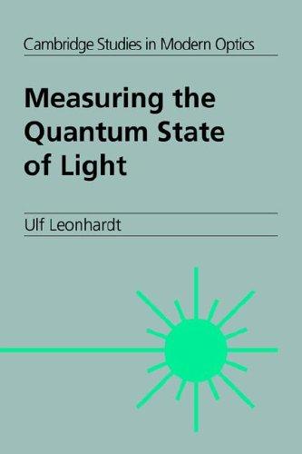 Measuring the Quantum State of Light (Cambridge Studies in...