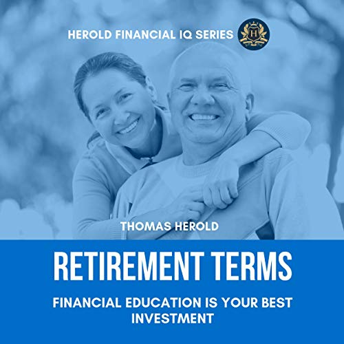 Retirement Terms: Financial Education Is Your Best Investment audiobook cover art
