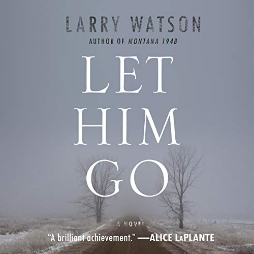 Let Him Go Audiobook By Larry Watson cover art