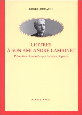 Roger Ducasse Lettres Son Ami Andr Lambinet