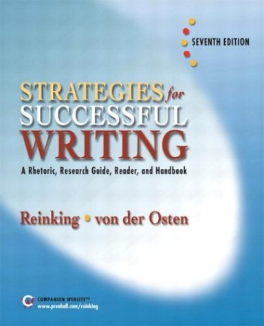 Strategies for Successful Writing: A Rhetoric, Research Guide, Reader and Handbook (7th Edition)