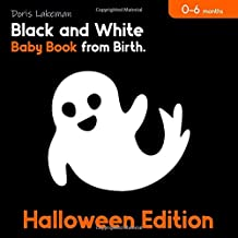 Halloween Edition. Black and White Baby Book from Birth. 0-6 months: High Contrast Sensory Pictures for Newborns. PDF
