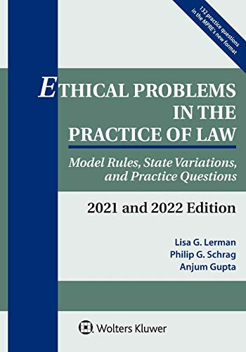 Compare Textbook Prices for Ethical Problems in the Practice of Law: Model Rules, State Variations, and Practice Questions, 2020-2021 Supplements  ISBN 9781543815641 by Lisa G. Lerman,Philip G. Schrag,Anjum Gupta