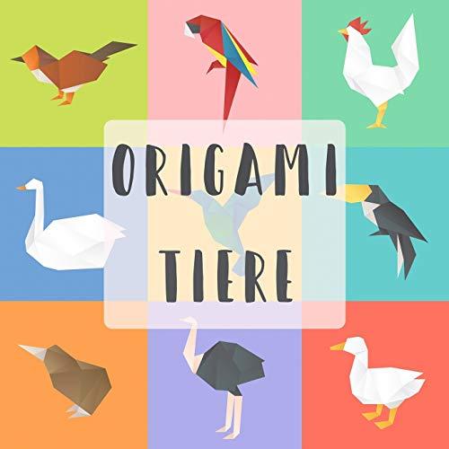 Origami Tiere: 20 Projekte zum Erstellen von plus 40 zu faltenden Papieren   Spaß und kreatives Papierfalz-Kit mit einfachen Faltlinien.