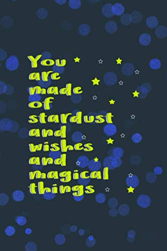You Are Made Of Stardust And Wishes And Magical Things: Notebook Journal Composition Blank Lined Diary Notepad 120 Pages Paperback Blue Bubbles Wish