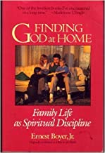 Finding God at Home: Family Life As a Spiritual Discipline