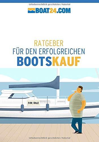 boat24.com: Ratgebeber für den erfolgreichen Bootskauf: Boot kaufen