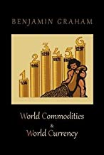 [(World Commodities & World Currency )] [Author: Benjamin Graham] [Oct-2010]