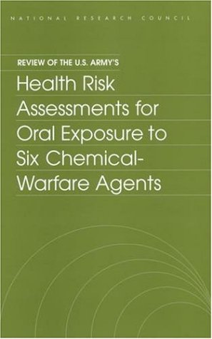 Review of the U.S. Army s Health Risk Assessment for Oral Exposure to Six Chemical-Warfare Agents