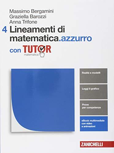 Lineamenti di matematica.azzurro. Per le Scuole superiori. Con e-book. Con Libro: Tutor (Vol. 4)