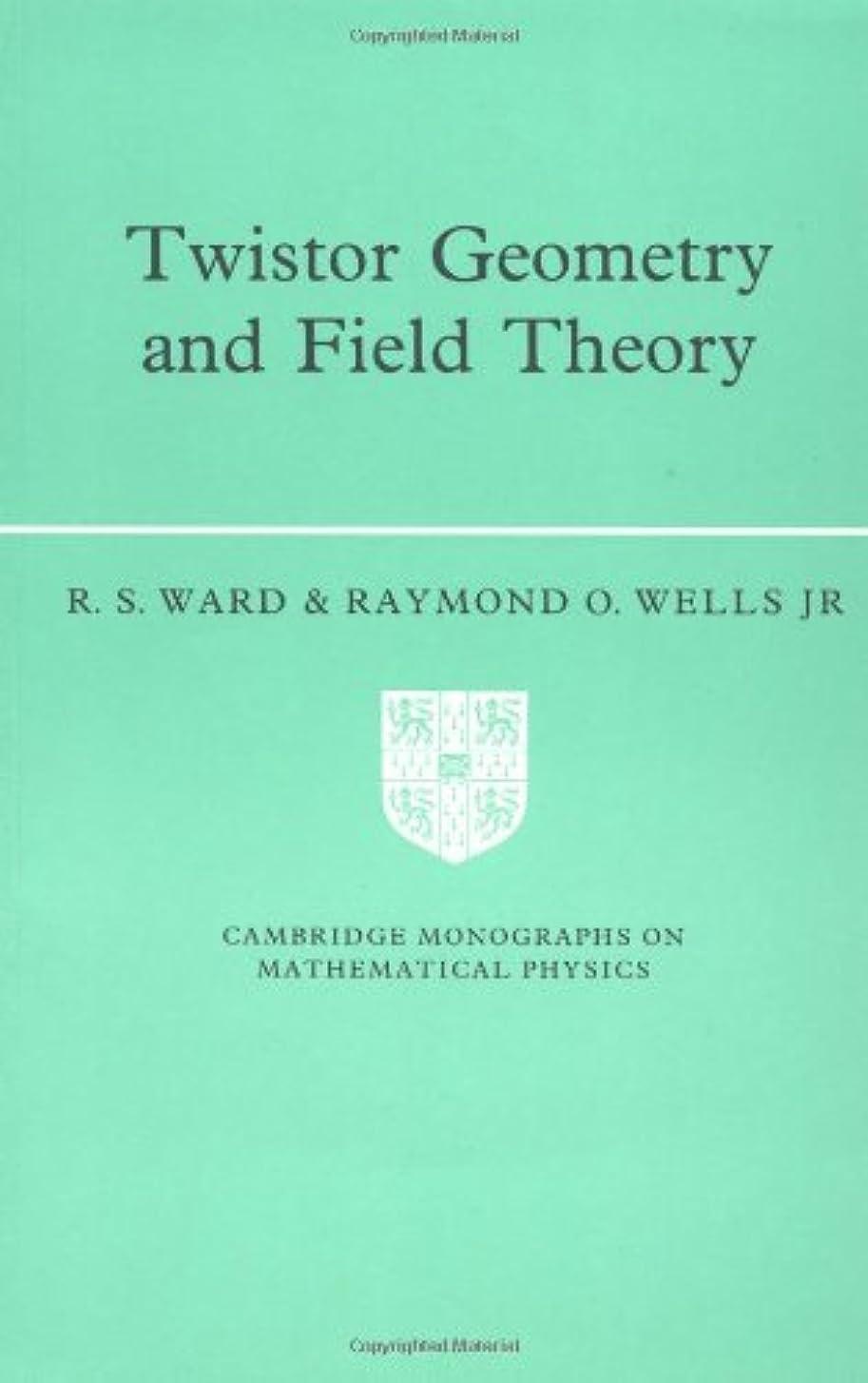 カウントアップジャンプするアベニューTwistor Geometry and Field Theory (Cambridge Monographs on Mathematical Physics)