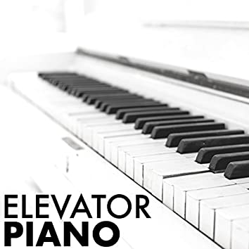 Elevator Piano - Chill Background Songs for Easy Listening in Spa & Hotel Lounge