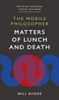 The Mobile Philosopher: Matters of Lunch and Death: Switch off your phone, turn on your brain