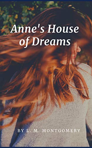 L. M. Montgomery : Anne's House of Dreams (illustrated) (English Edition)