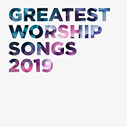Greatest Worship Songs 2019 by Lifeway Worship on Amazon Music Unlimited