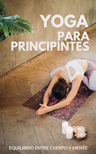 YOGA PARA PRINCIPIANTES: DESDE CASA, CUARENTENA: EQUILIBRIO ENTRE CUERPO Y MENTE