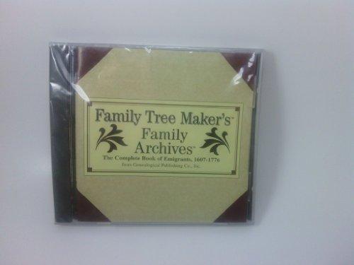 Family Tree Maker's Family Archives: The Complete Book of Emigrants, 1607-1776 and the Complete Book of Emigrants in Bondage, 1614-1775