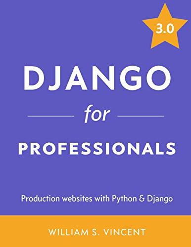 Django for Professionals: Production websites with Python & Django
