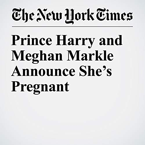 Prince Harry and Meghan Markle Announce She's Pregnant copertina