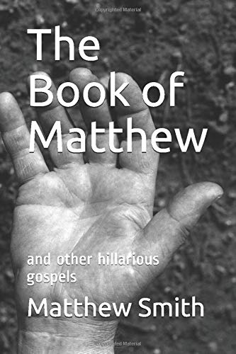 The Book of Matthew: and other hillarious gospels