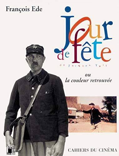 JOUR DE FÊTE de Jacques Tati ou la couleur retrouvée (Albums)