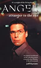 Stranger to the Sun (Angel) by Jeff Mariotte (2002-07-01)