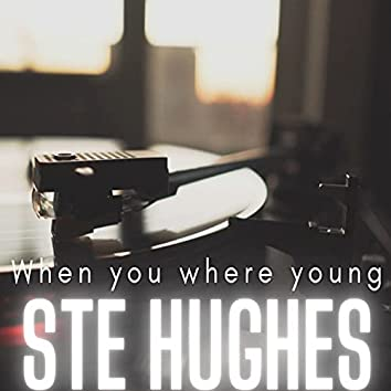When You Where Young