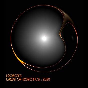 Laws of Robotics: 2020