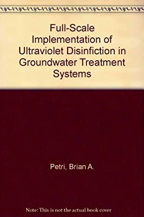 Full-Scale Implementation of Ultraviolet Disinfiction in Groundwater Treatment Systems