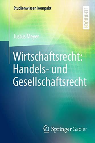 Wirtschaftsrecht: Handels- und Gesellschaftsrecht (Studienwissen kompakt)