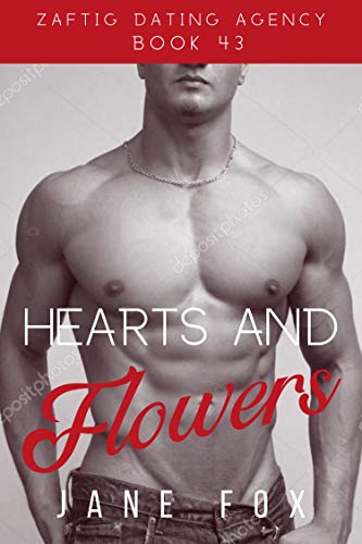 Hearts and Flowers (Zaftig Dating Agency Book 43)