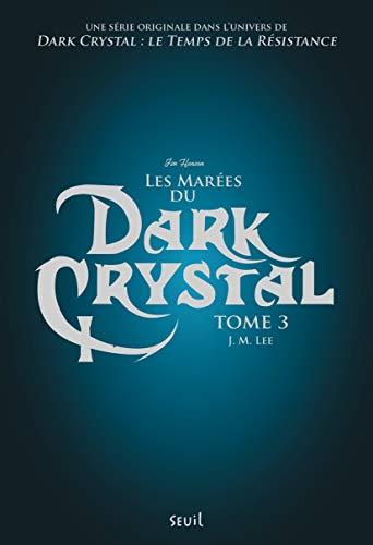 Dark Crystal - tome 3 Les Marées du Dark Crystal (03)